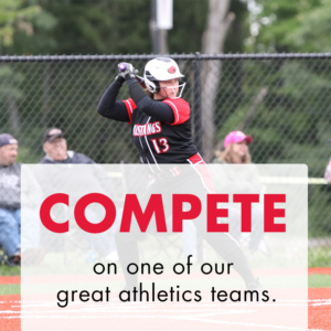 "White female softball player in full black and red uniform stands at bat. Text overlay reads ""Compete on one of our great athletics teams."""
