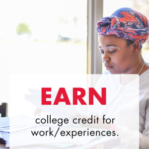 "Black woman in a nursing uniform and a colorful head wrap studies for an upcoming exam. Text overlay says ""Earn college credit for work/experiences."""
